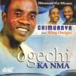 Chimuanya Ft. King Owigiri – Ogechi Ka Nma Mp3 Download