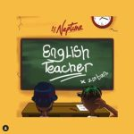 "DJ Neptune x Zlatan – ""English Teacher"" Mp3 Download"