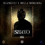 Django23 Shayo Ft. Bella Shmurda mp3 download