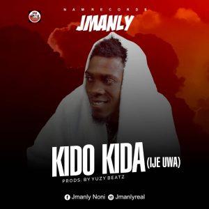 Jmanly – Kido Kida (Ije Uwa) mp3 download