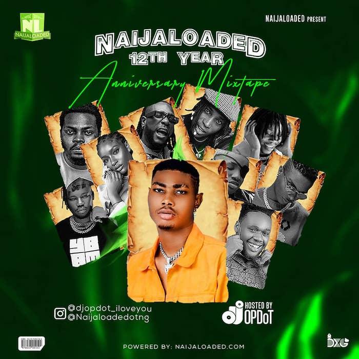 Naijaloaded Ft. DJ OP Dot NL 12th Year Anniversary Mix mp3 download