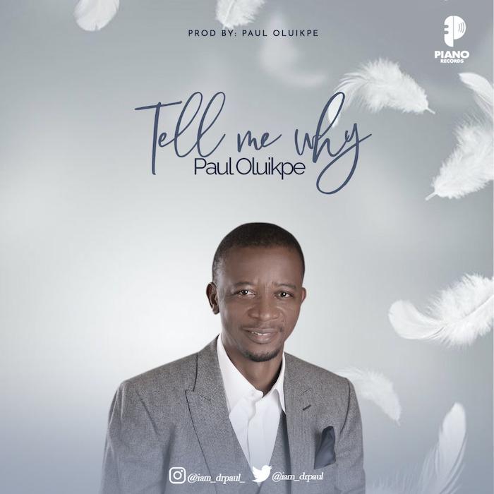 Paul Oluikpe Tell Me Why mp3 download