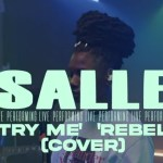 Salle ft. Tems Try Me Rebel (Cover) Mp3 Download