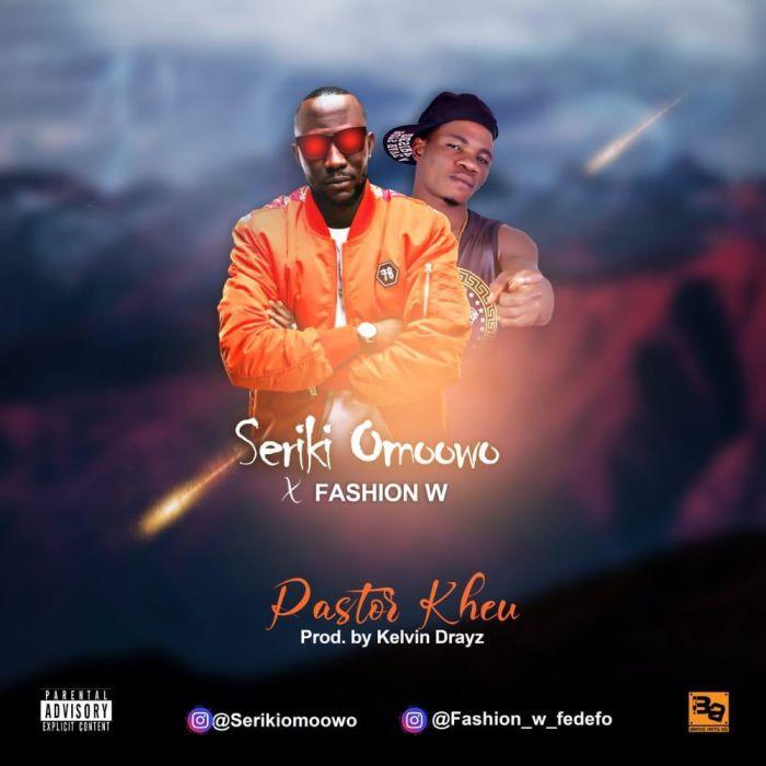 Seriki x Fashion W Pastor Kheu mp3 download
