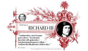 Campaign in Poetry, Govern in Prose - Ted Cruz as Richard III