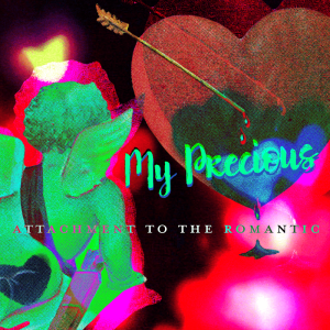 Issue.12: My Precious: Attachment to the Romantic