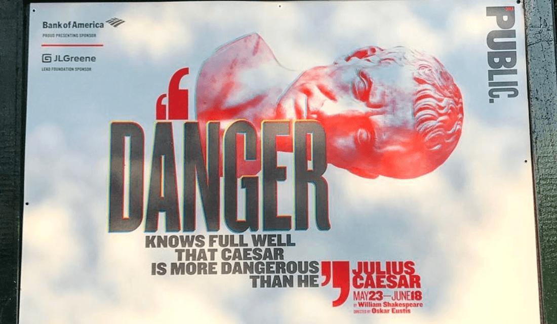 Billboard advertising Public Theater's 2017 production of Julius Caesar (Source: Public Theater/Instagram)