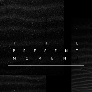 Issue.44: The Present Moment