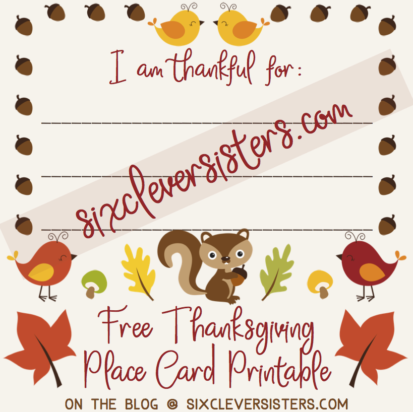 SixCleverSisters | Thanksgiving Card | Thanksgiving Free Printable | Thanksgiving Place Card | Thanksgiving Place Setting | Thanksgiving Decor | This year, each family can show what they are thankful for by writing out three things on this Thanksgiving place card! Free printable available at SixCleverSisters.com!