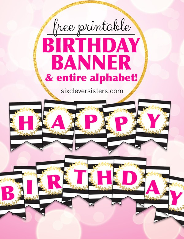 Free Printable Happy Birthday Banner And Alphabet Six Clever Sisters