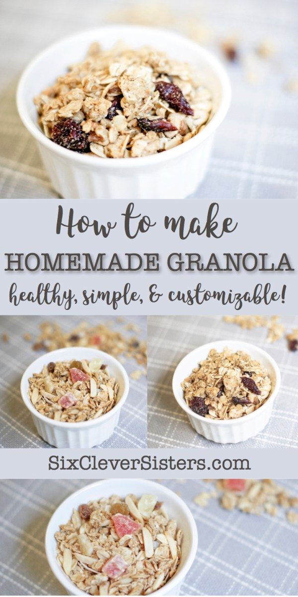 Homemade Granola | Recipe | Breakfast | Healthy Eating | Oats | Granola Recipe | Pantry Ingredients | Granola Recipe Homemade | Trail Mix | Customizable Granola | Simple Granola | Learn to make this simple and healthy Granola recipe using pantry ingredients at Six Clever Sisters.