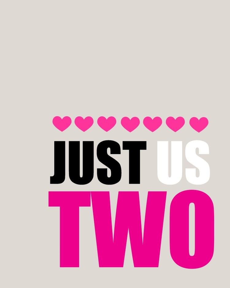 Valentine's Day Free Printable | Love Printable | Bedroom Printable | Printables for Home Decor | You and Me Just Us Two | Free Printable Wedding | Love Quotes | I Love You Printable