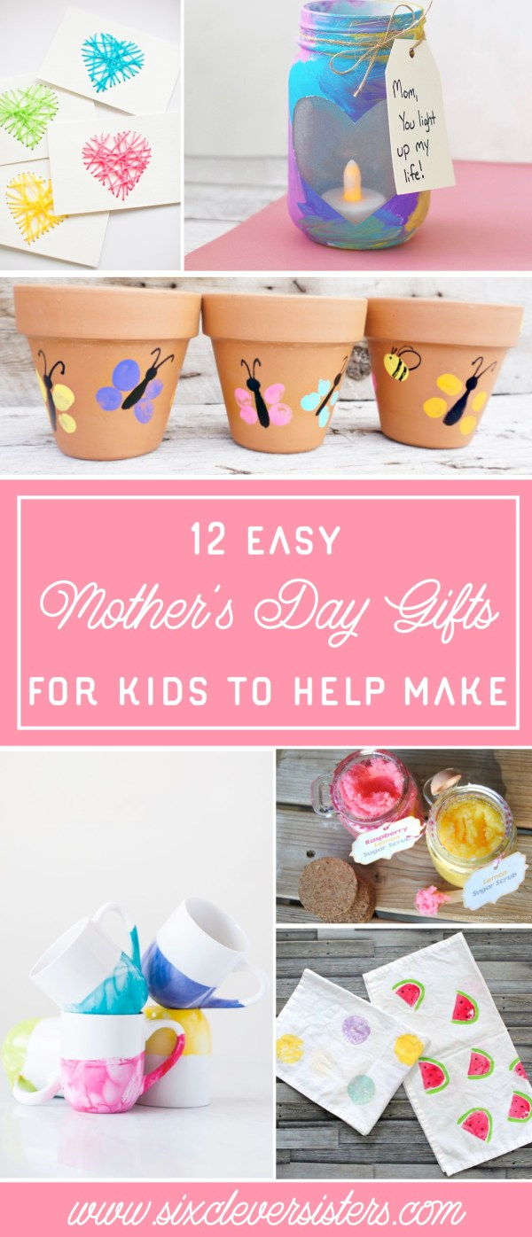 Mother's Day | Mother's Day Presents | Mother's Day Presents from Kids | Easy Gifts for Kids To Make DIY | Mother's Day Presents from Kids DIY | Easy Gifts for Kids To Make | Mother's Day Gifts From Kids DIY | Mothers Day Gifts From Kids DIY Homemade | Easy Crafts for Kids To Make | These diy gifts will make the perfect Mother's Day gift! Six Clever Sisters has the full list on the blog. Check it out and get crafting!