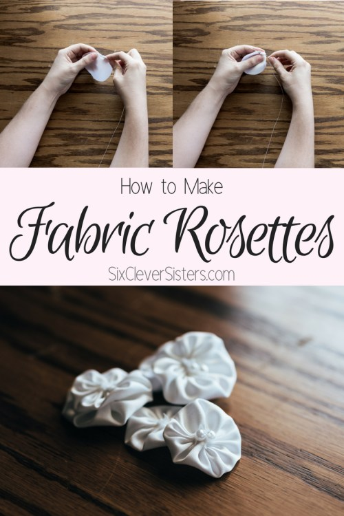 DIY Fabric Rosettes | Fabric Flower Tutorial | Learn how to make fabric rosettes in this easy tutorial from SixCleverSisters.com.