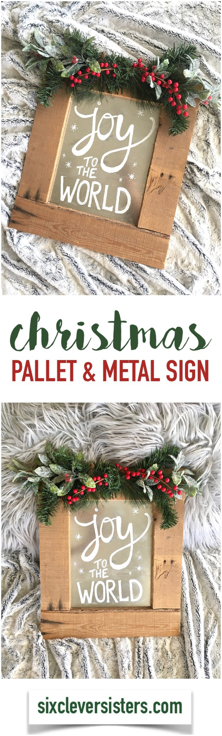 Christmas Pallet Sign | DIY Pallet Sign | Christmas Crafts | Christmas Time | Wood and Metal Sign | Christmas Pallet Ideas | Christmas Pallet Project | Christmas Pallet Crafts | Christmas Signs Wood | Christmas Signs and Sayings | Christmas Signs on Wood | Christmas Signs DIY | Six Clever Sisters