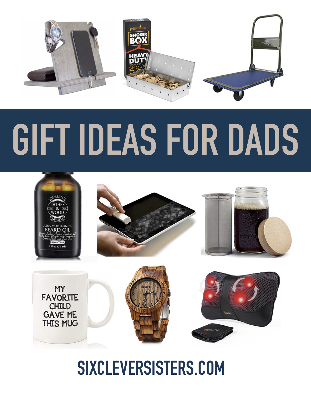 Dad Holiday Gift Guide Find That Perfect Christmas Gift For Dads Of All Ages Six Clever Sisters
