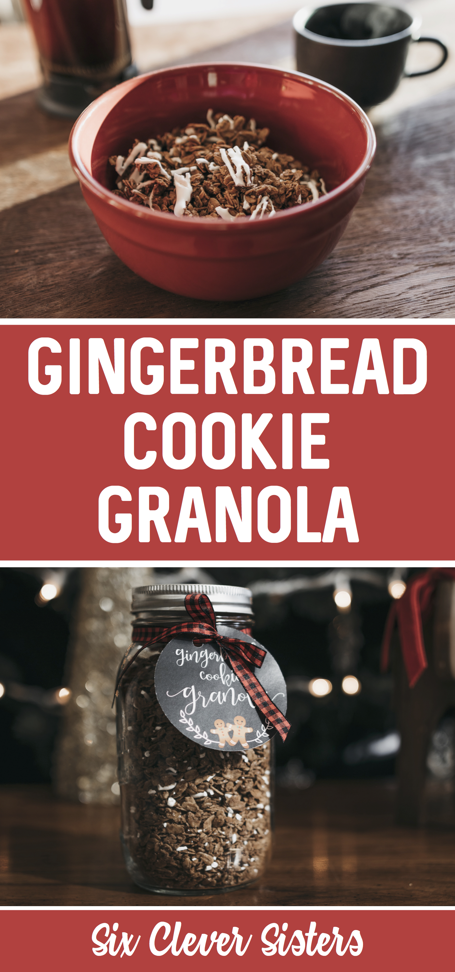 Gingerbread Cookie Granola Tags 2 Pinterest Six Clever Sisters