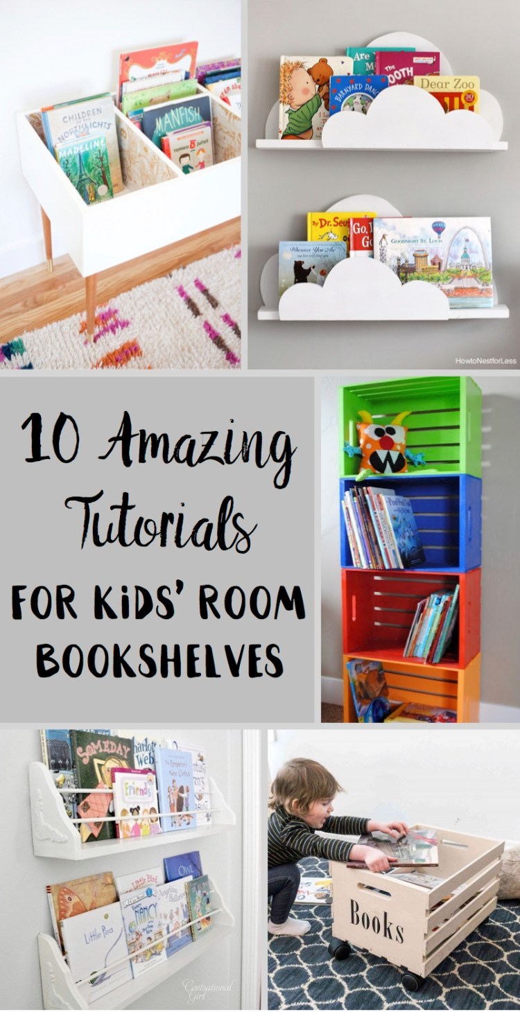 10 Amazing Tutorials for Kids' Room Bookshelves | Bookcase | Bookshelf Ideas | Bookshelf DIY | Bookshelf Kids | Kids Room | Kids Decor | Book Organization | Room Organization | Storage Kids | Tutorial Bookshelf | Six Clever Sisters