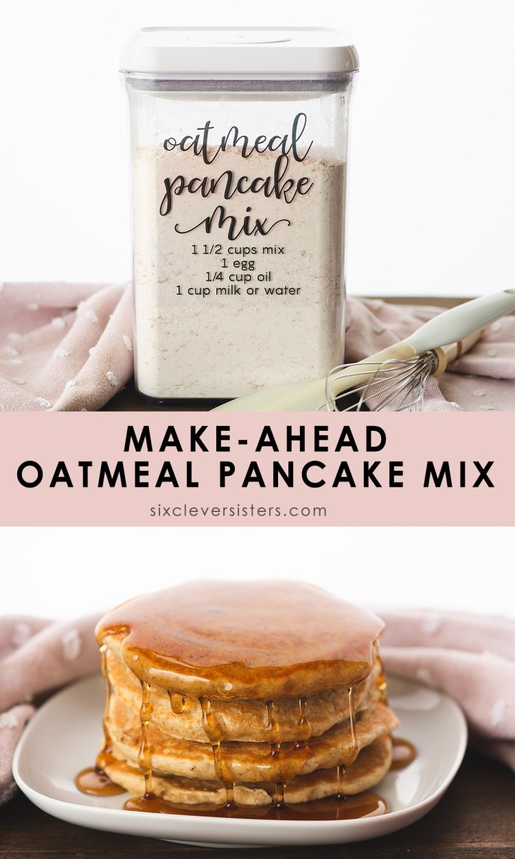 Easy DIY Oatmeal Pancake Mix | DIY Pancake Mix Recipe | Pancake Mix Recipe | Make ahead dry mix | Pancakes from scratch | Make Ahead Pancake Mix Recipe on the Six Clever Sisters blog!