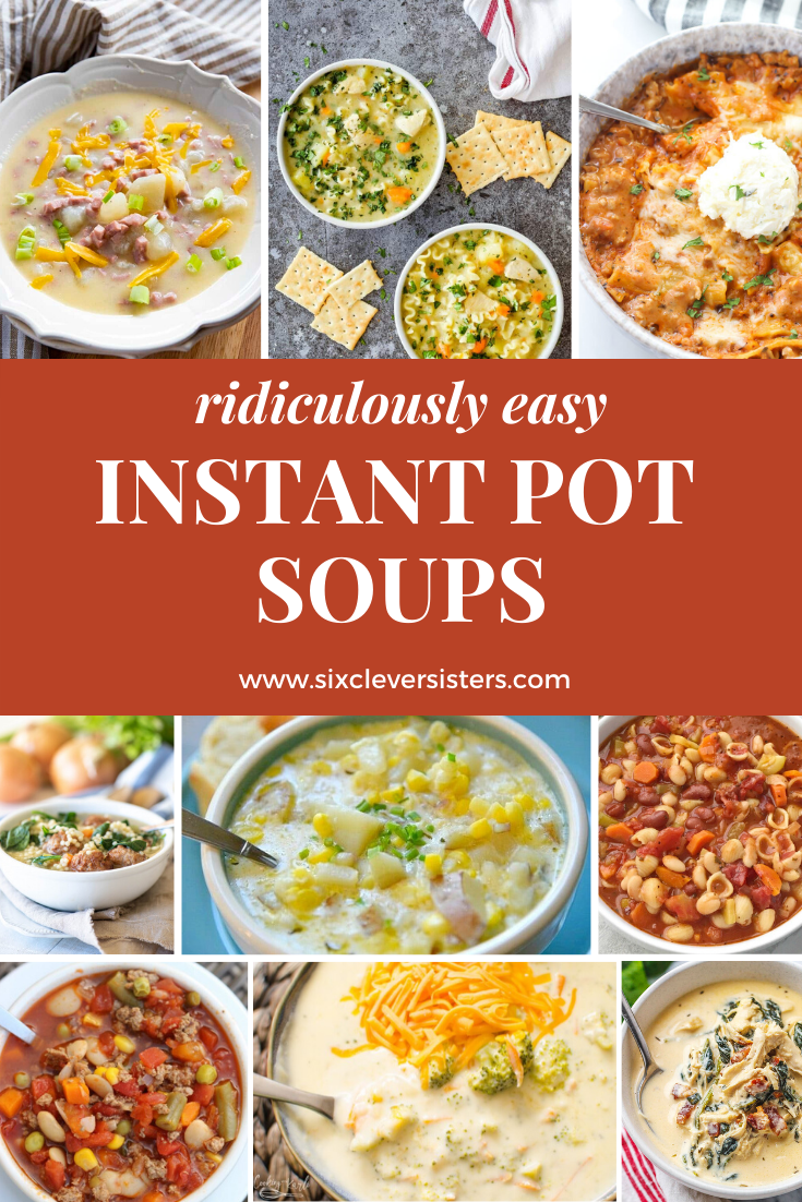 Instant Pot Soup Recipes | Instant Pot and Soup | The Best Instant Pot Soups | Instant Pot Recipes Easy | Instant Pot Soup Healthy | Instant Pot Soup Recipes Easy | Soup Recipes Easy | Soup Recipes for Fall | Soup Recipes | Instant Pot soup recipes make for an easy and quick dinner during the busy holidays! Try these amazing soup recipes that are ridiculously easy! #sixcleversisters #instantpot #instantpotrecipes #soup #souprecipes #souprecipeseasy #dinner #dinnerrecipes #dinnerideas
