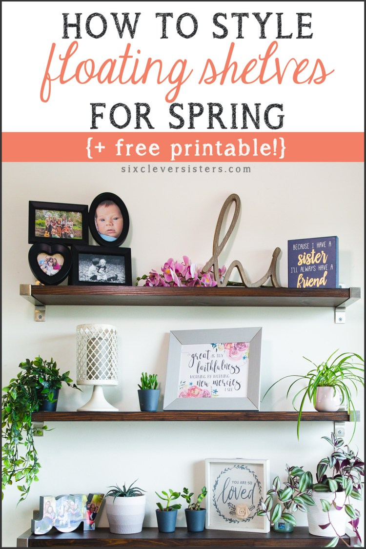 Decorating floating shelves for spring | spring floating shelves | Floating Shelf spring decor | | Decorating Kitchen Shelves for spring | How to Style Floating Shelves for Spring - Tips for styling! All the details on the Six Clever Sisters blog.