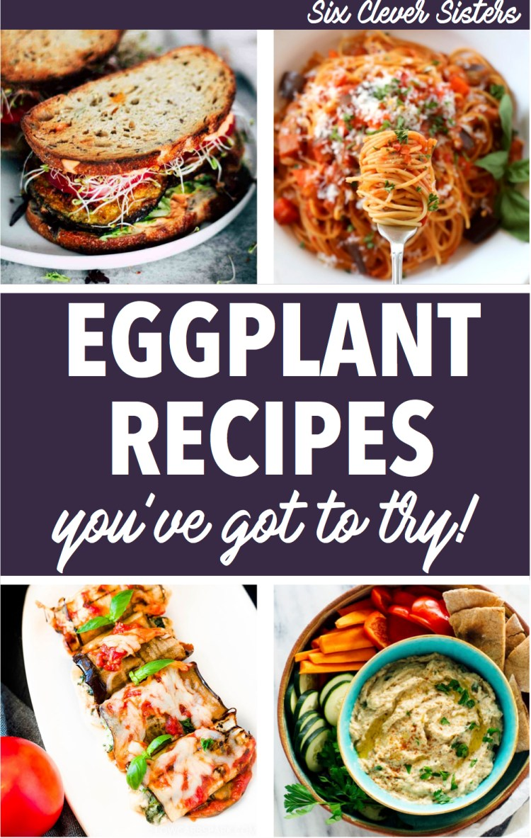 12 Flavorful Eggplant Recipes | Eggplant | Summer | Garden Recipes | Savory Dishes | Healthy Eating | Low Carb | Keto | Pizza | Healthy Dinner | Easy Recipe | Sandwich | Six Clever Sisters
