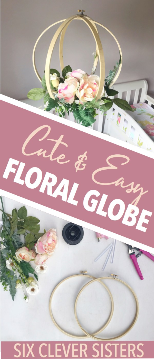 Hanging Floral Globe | Baby | Nursery | Easy Nursery Decor | DIY Home | Bridal | Wedding | Bridal Shower | Baby Shower | Girl's Room | Budget Decor | Baby Girl | Six Clever Sisters