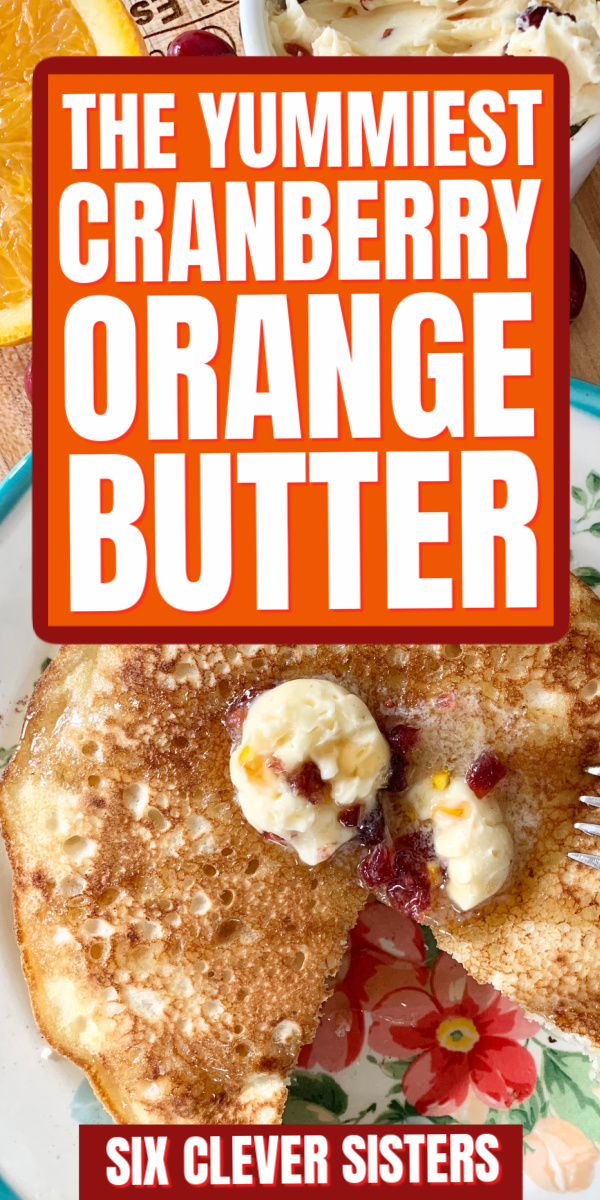 cranberry Orange | Cranberry Orange Butter | Cranberry Recipes | Pancake Recipes | Cranberry Orange Muffins | Christmas Food | Breakfast Ideas | Pancake Recipe | Cracker Barrel Copycat | Christmas Breakfast Idea | Christmas Pancakes | Holiday Recipes | Six Clever Sisters