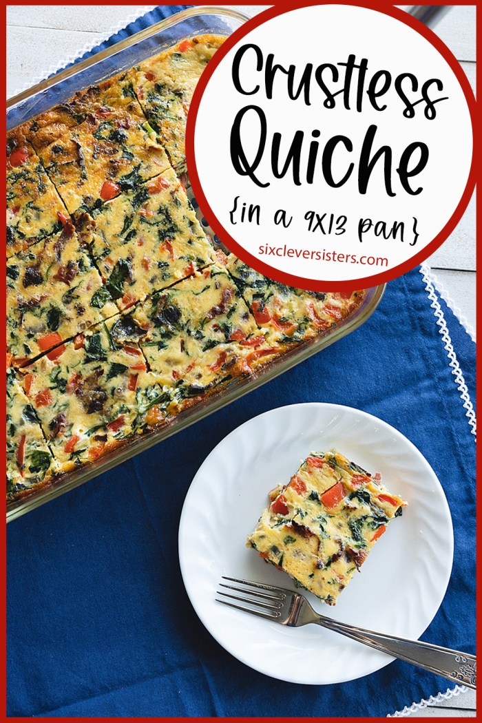 Crustless Quiche in a 9x13 pan | Quiche Recipes Crustless 9x13 | 9x13 Crustless Quiche | Quiche Recipes Easy Crustless | Healthy Quiche Recipe | Easy Quiche Recipe on the Six Clever Sisters blog!