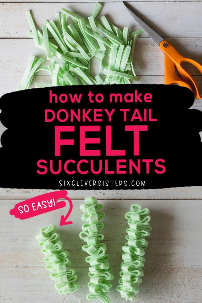 Felt Succulent DIY   Donkey Tail Felt Succulents   Felt Succulent Pattern   Donkey Tail Succulents   Burros Tail DIY   Crazy Easy instructions on the Six Clever Sisters blog! #feltsucculent #feltsucculentpattern #donkeytailsucculent