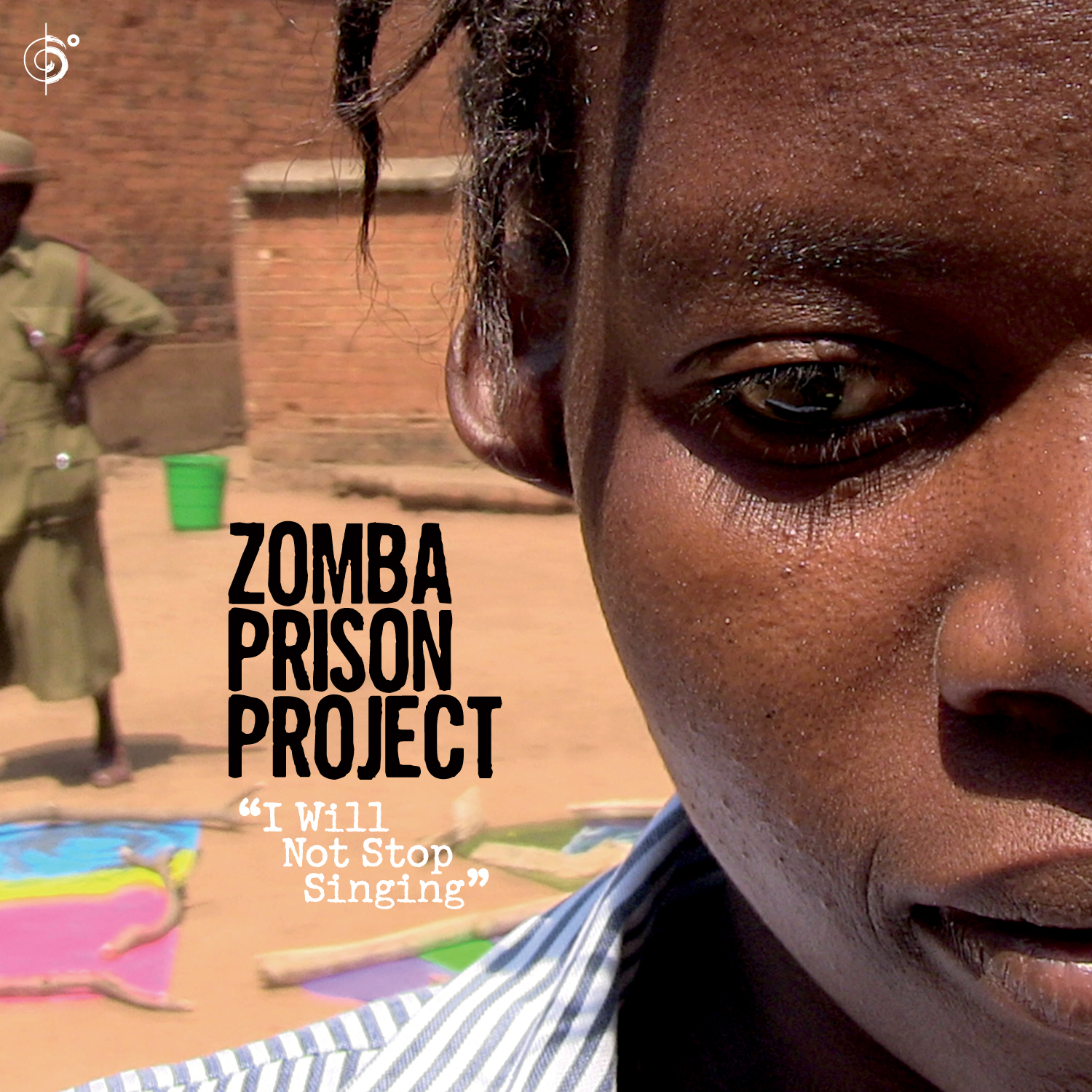 Zomba Prison Project – I will not stop singing OUT NOW!!