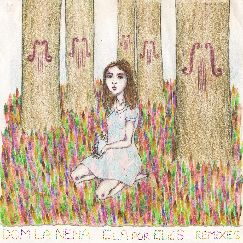 Dom La Nena: Ela por Eles – Remixes
