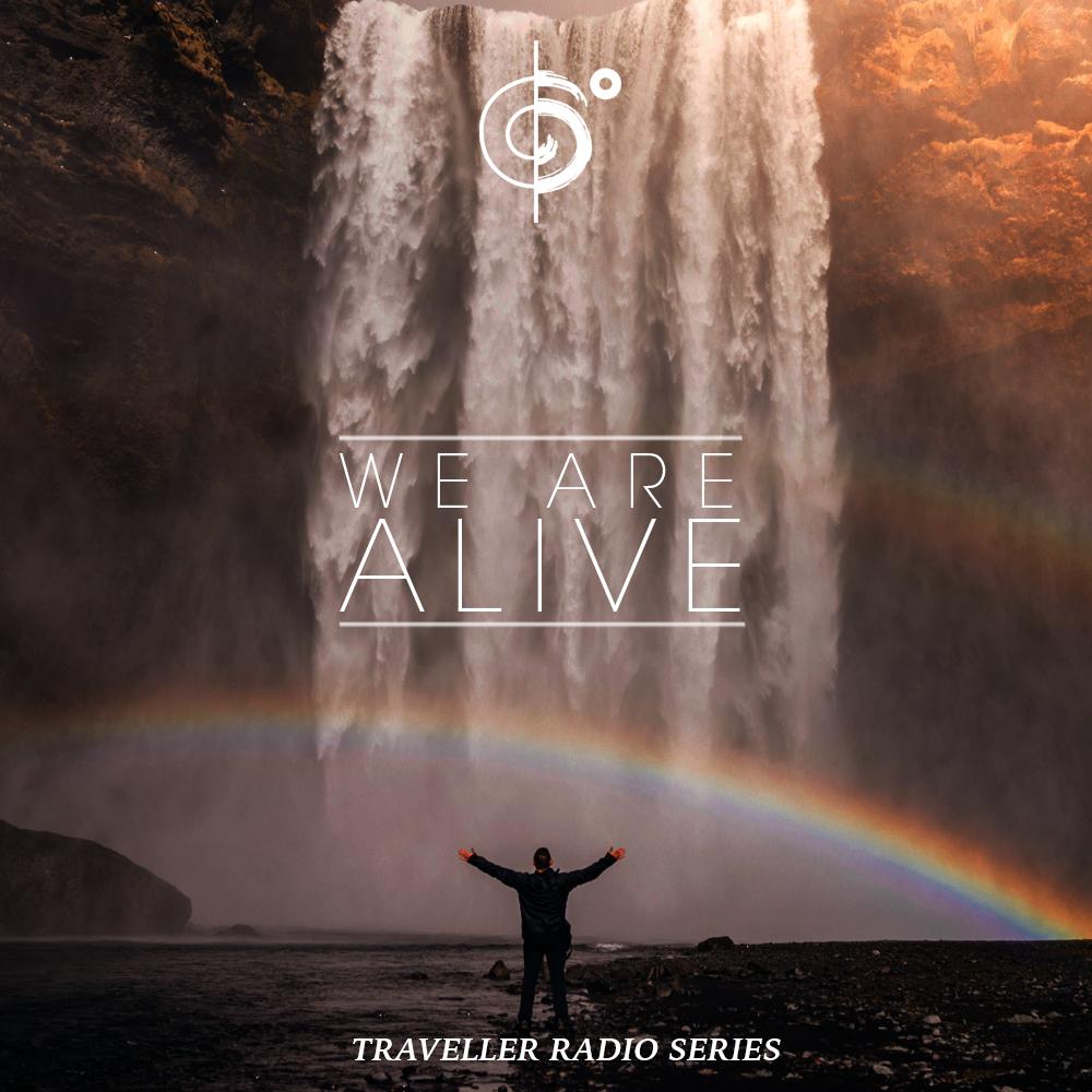 "Traveler Installment 373 – Traveler's ""We Are Alive"" Mix"