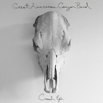 Great American Canyon Band – Crash EP