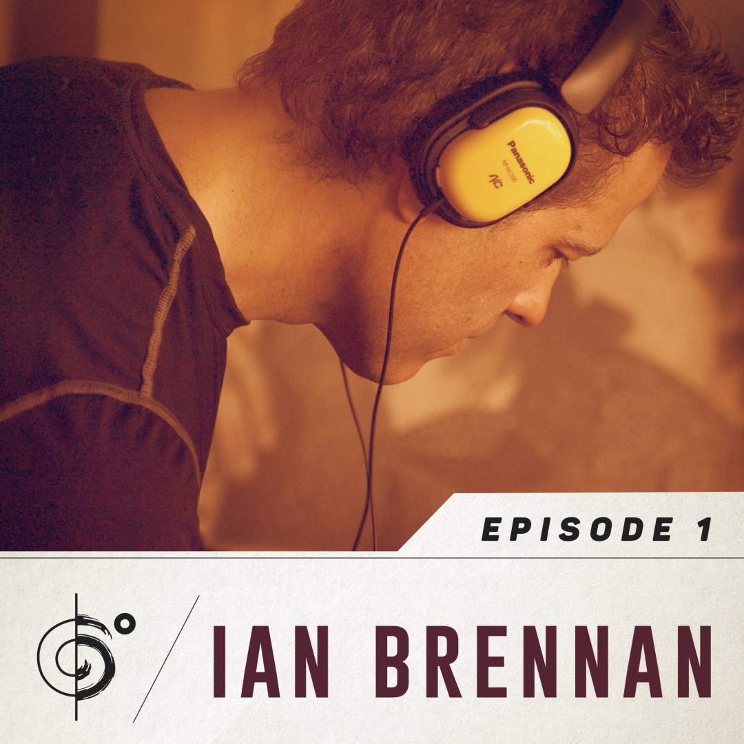 Six Degrees Podcast Episode 1 featuring Ian Brennan