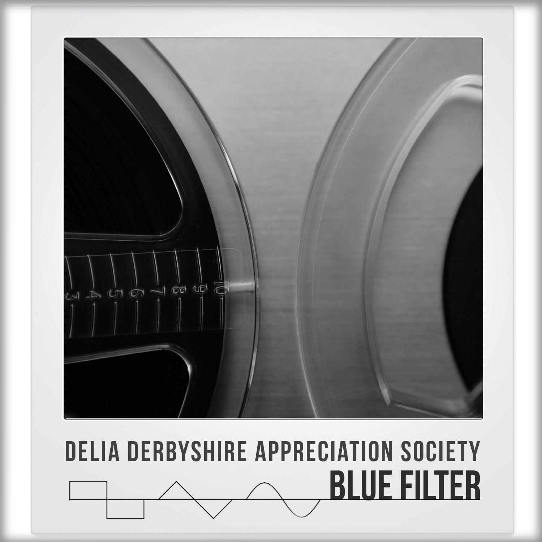 Delia Derbyshire Appreciation Society – Blue Filter