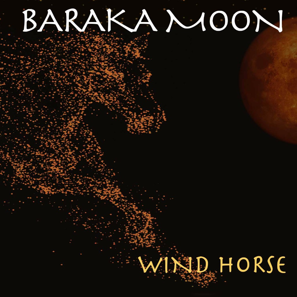Baraka Moon – Wind Horse Out now