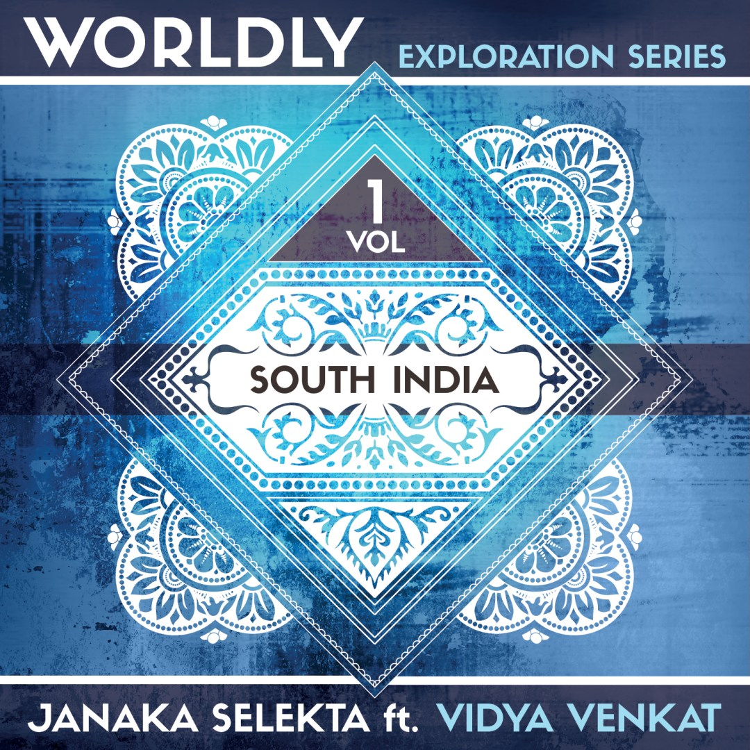 Janaka Selekta – WORLDLY Exploration Series Volume 1: South India