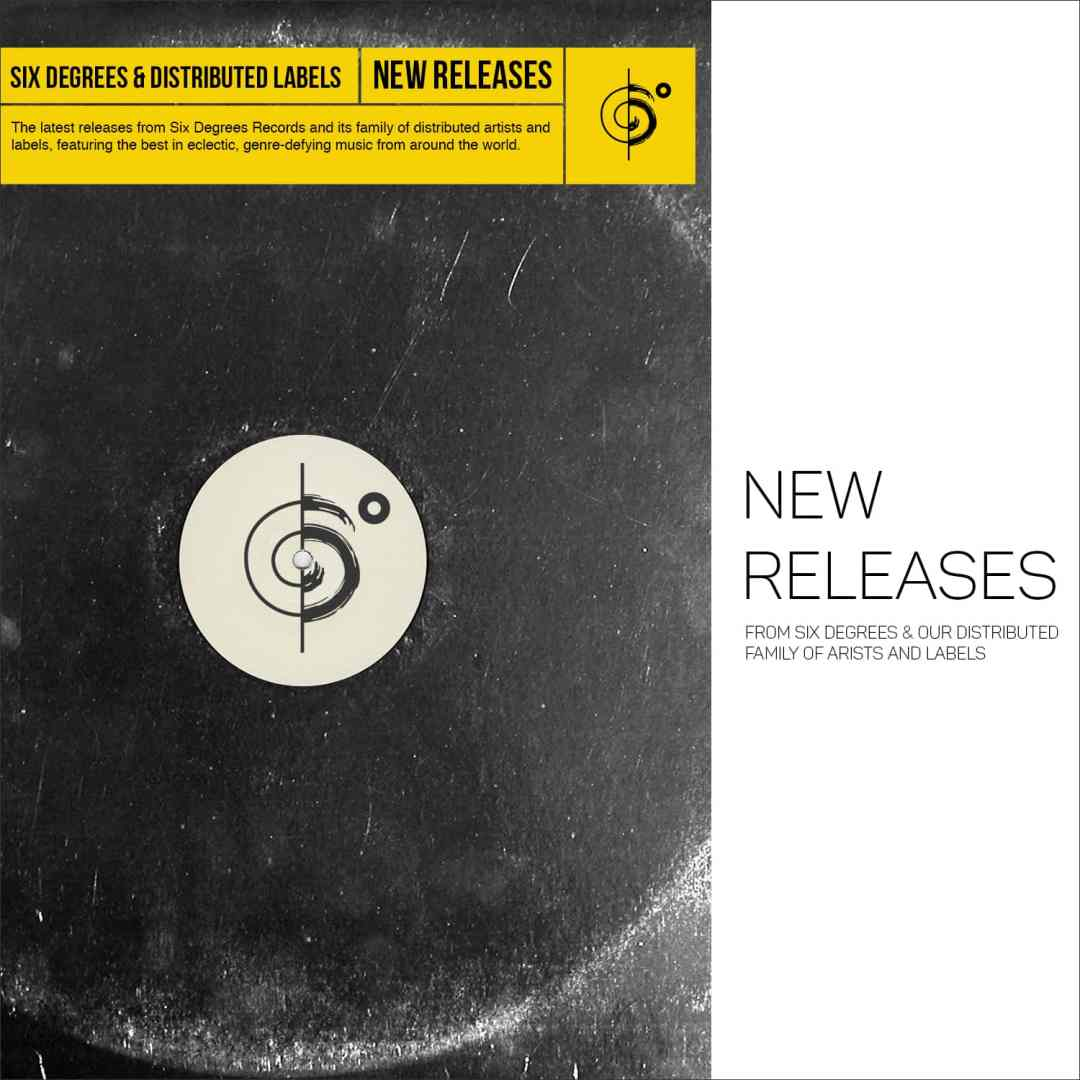 Our 'Six Degrees & Distributed Labels New Releases' Playlist Is Now Fully Updated For You