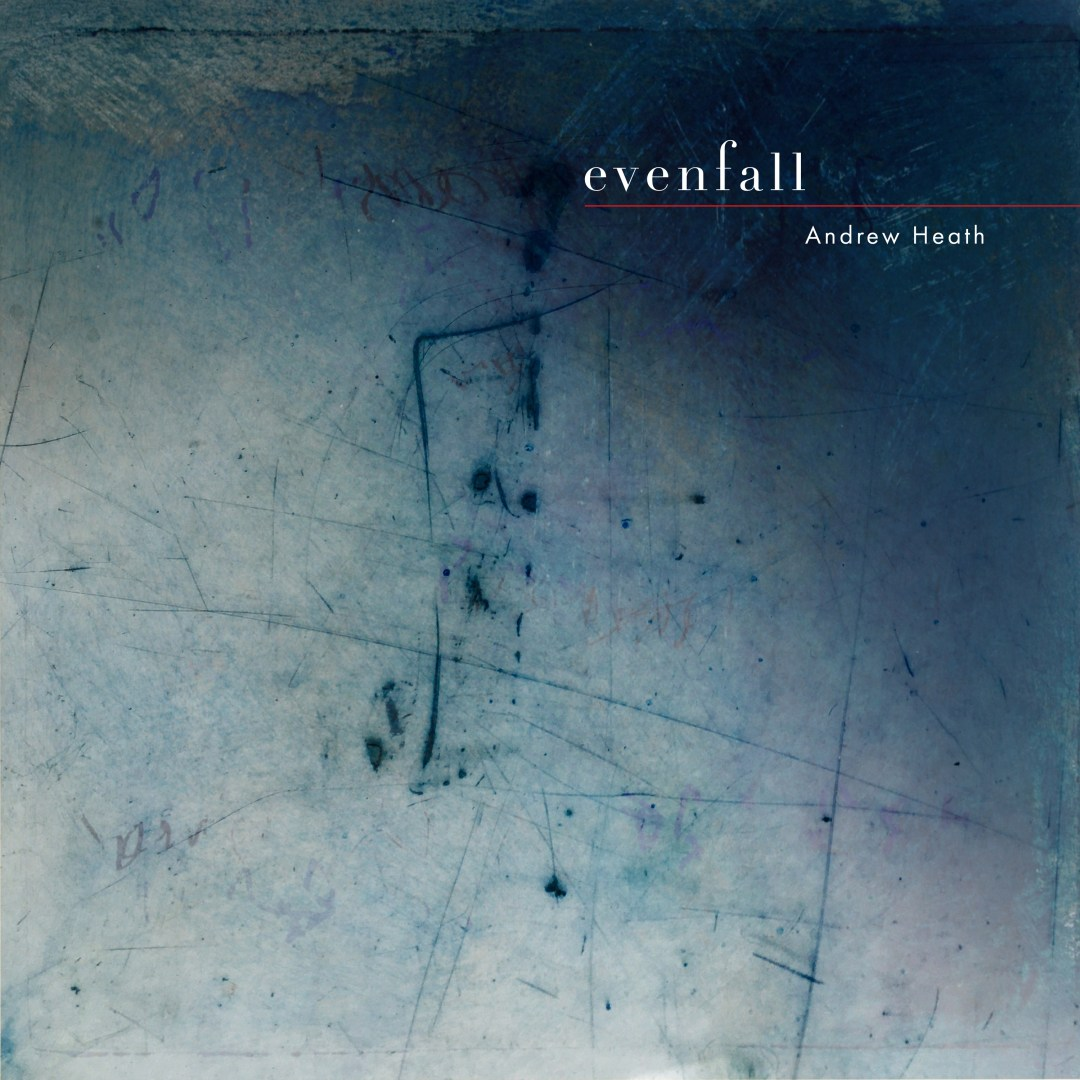 Andrew Heath – Evenfall