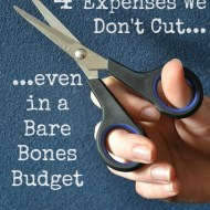 4 Expenses We Don't Cut Out, Even in a Bare Bones Budget