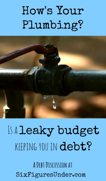 A plumbing analogy for handling debt.  Is your first response to a plumbing emergency the same way you handle debt and budgeting emergencies?