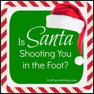 Is Santa Shooting You in the Foot?