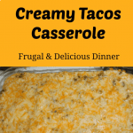 Creamy Tacos Casserole is a frugal and delicious dinner that makes great leftovers!