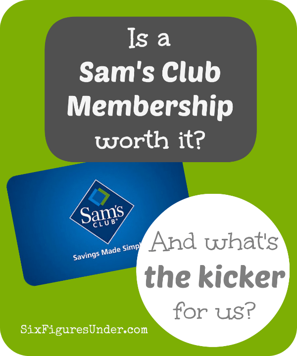 Is a Sam's Club Membership Worth It?  (And what's the kicker for us?)