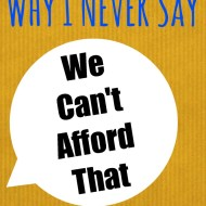"Why I don't say ""We can't afford that."""