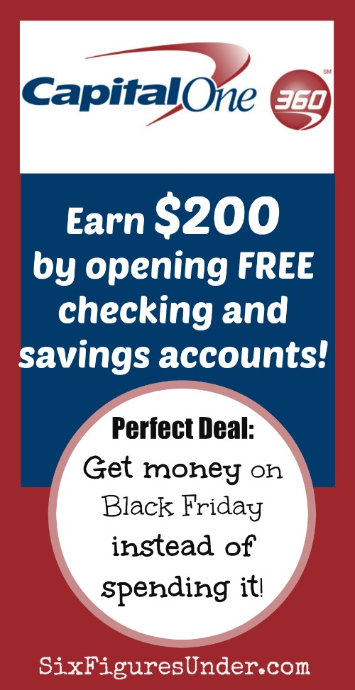 Check out the Capital One 360 Black Friday sale and learn how you can get $200 by opening free accounts!  Earning money instead of spending it- gotta love that!  Come check out the details!
