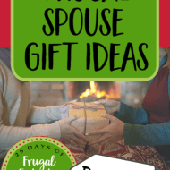 Frugal Spouse Gift Ideas– Frugal Festivities Day #13