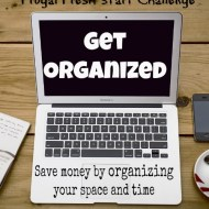 Get Organized to Save Money– Frugal Fresh Start- Day 14