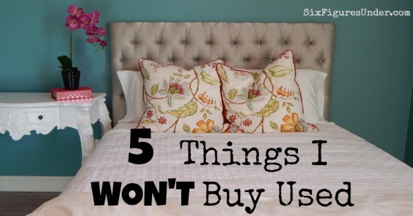 5 Things I won't buy Used
